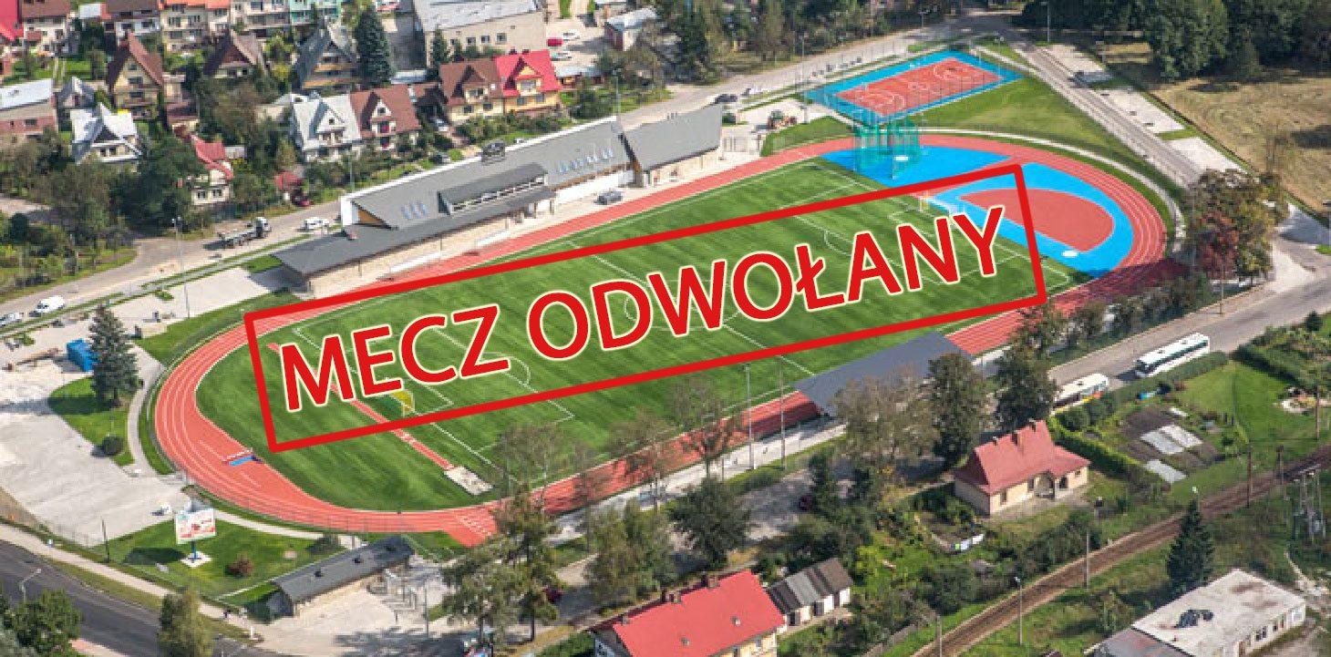 Niedzielny mecz z Podhalem Nowy targ ODWOŁANY
